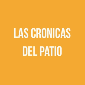 CRONICAS DEL PATIO