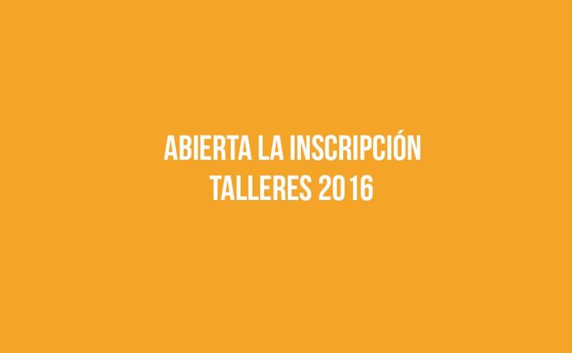 Pasó en el 2016 – TALLERES2016